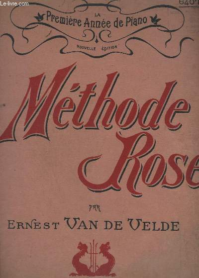 METHODE ROSE - LA PREMIERE ANNEE DE PIANO.