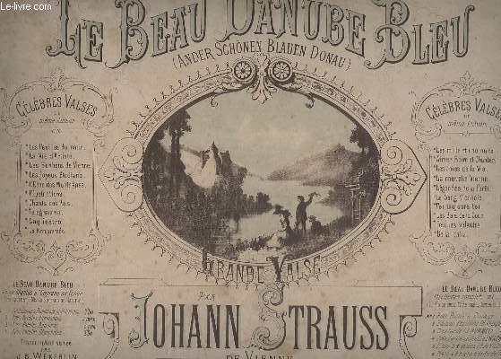 LE BEAU DANUBE BLEU - OP.314.- POUR PIANO A 4 MAINS.
