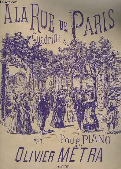 A LA RUE DE PARIS - QUADRILLE POUR PIANO.