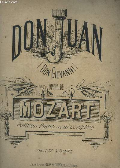 DON JUAN ( DON GIOVANNI) - POUR PIANO SEUL.- INCOMPLETE - AIR N°1 A 14 COMPLETS.