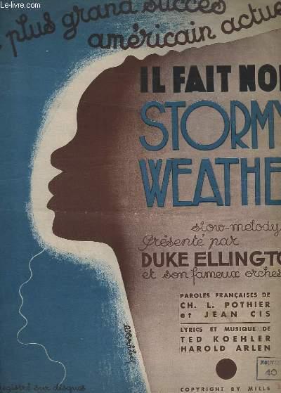 STORMY WEATHER  / IL FAIT NOIR - LE PLUS GRAND SUCCES AMERICAIN ACTUEL - PIANO ET CHANT.