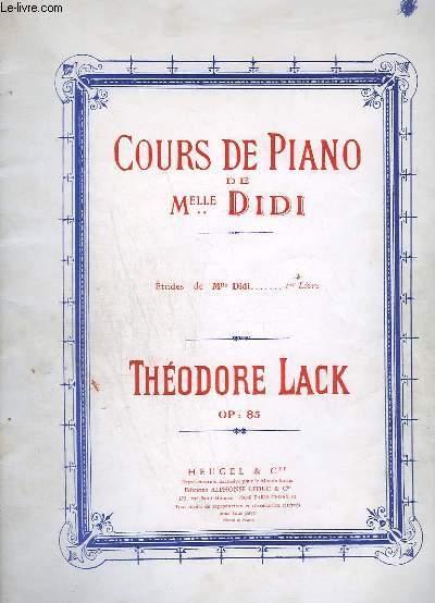 COURS DE PIANO DE MLLE DIDI - ETUDE DE MLLE DIDI - 1° LIVRE 20 ETUDES : PRELUDE + CHANSON DU VOYAGEUR + BERCEUSE + VALSE + ALSACIENNE + LE ROUET + TYROLIENNE + MUSETTE + LIED + IMPROVISATION + TARENTELLE + RONDINO + ROMANCE + GIGUE - OP.85.