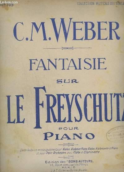 FANTAISIE SUR LE FREYSCHUTZ N°103 - POUR PIANO.