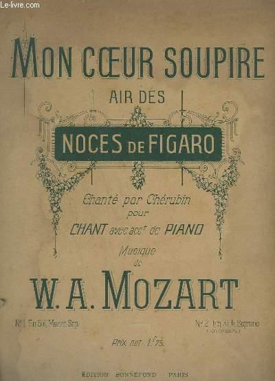 MON COEUR SOUPIRE - AIRS DES NOCES DE FIGARO - CHANT AVAC ACCOMPAGNEMENT DE PIANO - N° 2 : EN SI B SOPRANO.