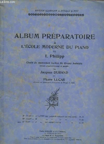 ALBUM PREPARATOIRE A L'ECOLE MODERNE DU PIANO - CHOIX DE MORCEAUX FACILES DE DIVERS AUTEURS - 3° LIVRE - N°11907.- TABATIERE A MUSIQUE + LE CAVALIER FANTASTIQUE + PIECES MINUSCULES N°5 ET  + LA BETE A BON DIEU + PETITE MARQUISE + BADINAGE...