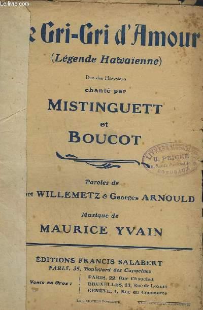 LE CRI-CRI D'AMOUR - LEGENDE HAVAIENNE - CHANTE PAR MISTINGUETT ET BOUCOT.