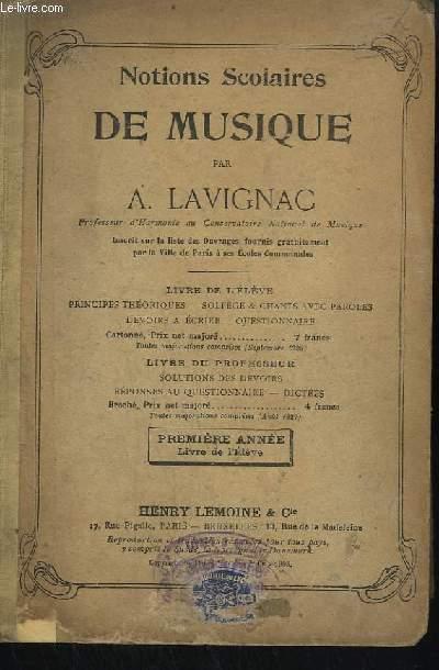 NOTIONS SCOLAIRES DE MUSIQUE - LIVRE DE L'ELEVE - PRINCIPES THEORIQUES + SOLFEGE ET CHANTS AVEC PAROLES + DEVOIRS A ECRIRE + QUESTIONNAIRE.