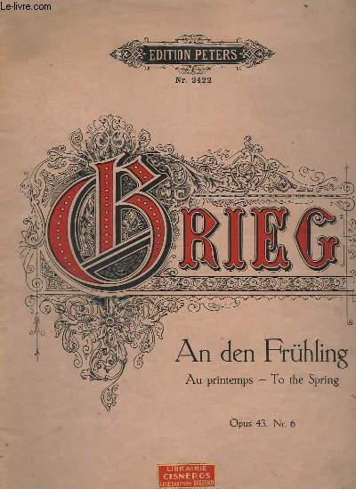 AN DEN FRÜHLING / AU PRINTEMPS / TO THE SPRING - OP.43 - N°6.