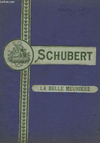 LA BELLE MEUNIERE / DIE SCHÖNE MÜLLERIN - OP.25.- LE VOYAGE + LA-BAS + UN MOULIN ! + AU RUISSEAU + A LA VEILLEE + INQUIETUDE + IMPATIENCE + AUBADE + LES FLEURS DU MEUNIER + PLUIE DE LARMES + ELLE EST A MOI + FRISSON + LE RUBAN VERT DU LUTH..