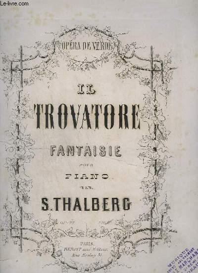 IL TROVATORE - FANTAISIE POUR PIANO - OP.77.