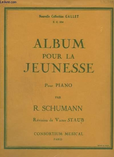ALBUM POUR LA JEUNESSE - POUR PIANO.- MELODIE + MARCHE MILITAIRE + REFRAIN + CHORAL + PETITE PIECE + PAUVRE ORPHELIN + CHANSON DE CHASSE + LE CAVALIER INTREPIDE + CHANT POPULAIRE + LE JOYEUX LABOUREUR + SCICILIENNE + CROQUEMITAINE + MOI, JOLI MAI ...