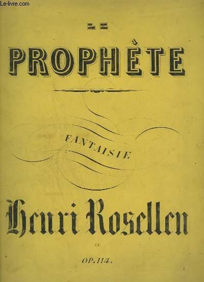 LE PROPHETE - FANTAISIE - OP.114 - POUR PIANO.