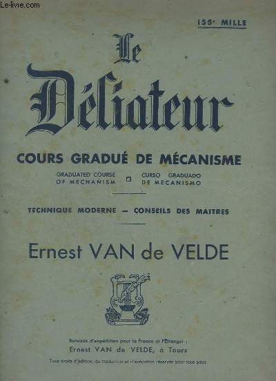 LE DELIATEUR - COURS GRADUE DE MECANISME - TECHNIQUE MODERNE - CONSEILS DES MAITRES.