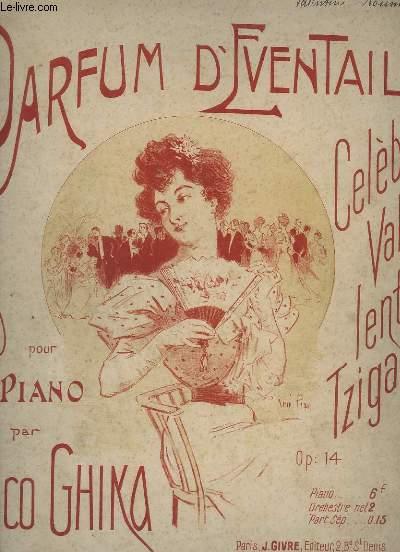 PARFUM D'EVENTAIL - CELEBRE VALSE LENTE TZIGANE -OP.14 - POUR PIANO.