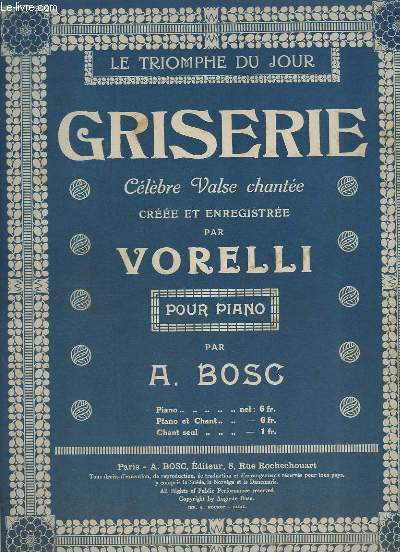 GRISERIE - CELEBRE VALSE CHANTEE CREEE ET ENREGISTREE PAR VORELLI - POUR PIANO.