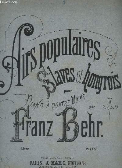 AIRS POPULAIRES SLAVES ET HONGROIS - POUR PIANO A 4 MAINS - LIVRE 1 : DU MONTENEGRO + DE LA RUSSIE + DE LA BULGARIE + DE LA POLOGNE.