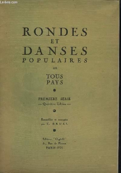 RONDES ET DANSES POPULAIRES DE TOUS PAYS - PREMIERE SERIE - QUATRIEME EDITION - LE BEBE DE MONSIEUR BRUN + LA DANSE DU TAILLEUR + LES PETITS INDIENS + LE CARILLON DE DUNKERQUE + DANSE DES SALUTS + LE PONT DE LONDRES + LA DANSE DU CORDONNIER...