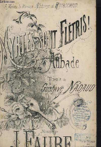LES MYRTES SONT FLETRIS !! - AUBADE - CHANT POUR BARYTON OU CONTRALTO.