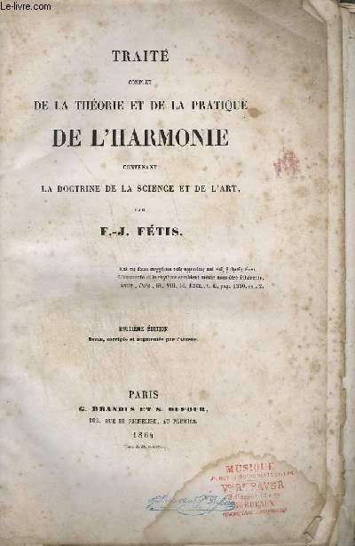 TRAITE COMPLET DE LA THEORIE ET DE LA PRATIQUE DE L'HARMONIE CONTENANT LA DOCTRINE DE LA SCIENCE ET DE L'ART - HUITIEME EDITION.
