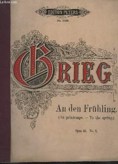 AN DEN FRÜHLING / AU PRINTEMPS / TO THE SPRING - OP.43 N°6.