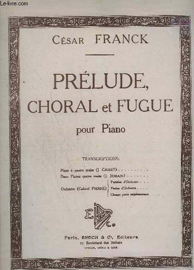 PRELUDE, CHORAL ET FUGUE - POUR PIANO.