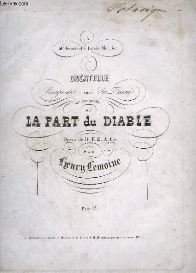 BAGATELLE POUR LE PIANO - SUR LES MOTIFS DE : LA PART DU DIABLE - OPERA DE D.F.E. AUBER.