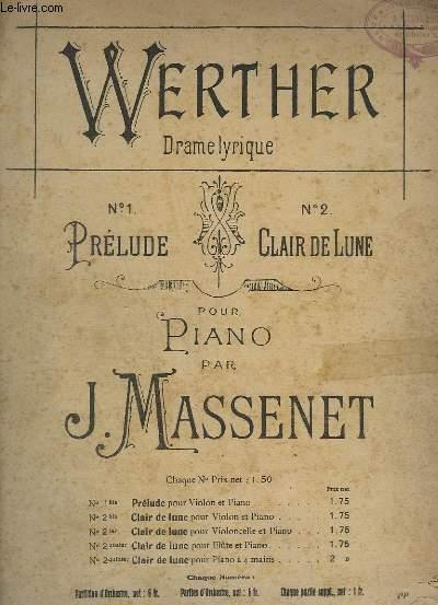 WERTHER - DRAME LYRIQUE N°2 : CLAIR DE LUNE POUR PIANO.
