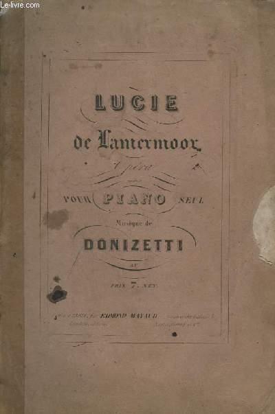 LUCIE DE LAMERMOOR - OPERA REDUIT POUR PIANO SEUL.