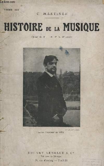 HISTOIRE DE LA MUSIQUE - TOME 3 : CLASSE DE 3° - E.P.S. - 3° ANNEE.
