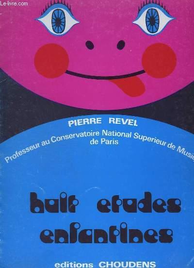HUIT ETUDES ENFANTINES : PRELUDE + FUGHETTA + PROMENADE + BERCEUSE + TRIO + NUAGES + LE CLOCHER + IMPROVISATION.