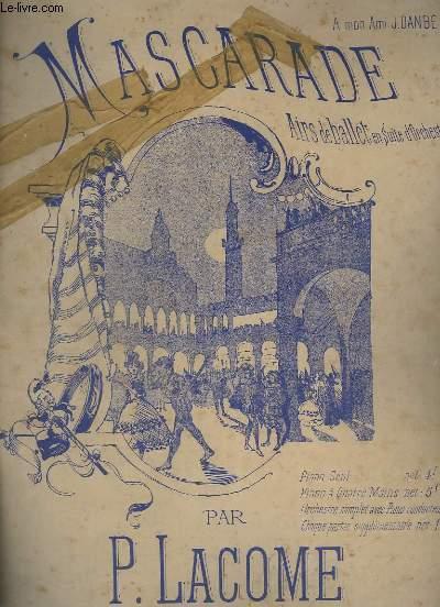 MASCARADE - AIRS DE BALLET EN SUITE D'ORCHESTRE - POUR PIANO.