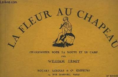 LA FLEUR AU CHAPEAU - CHANSONNIER POUR LA ROUTE ET LE CAMP - 2° RECUEIL - 65 CHANSONS A UNE OU PLUSIEURS VOIX AVEC OU SANS ACCOMPAGNEMENT D'INSTRUMENTS ( FLUTE DOUCES, GUITARE, TAMBOURIN ) + 75 AIRS POUR UNE OU PLUSIEURS FLUTES DOUCES.