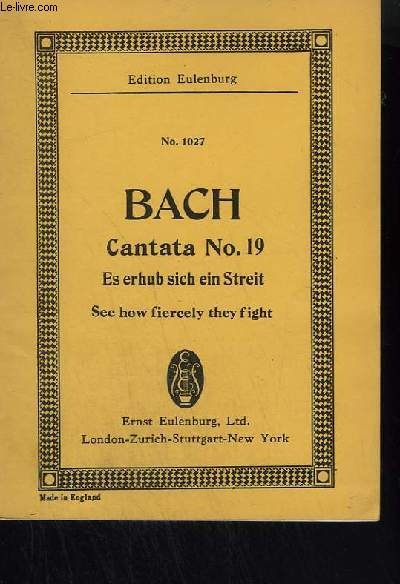 CANTATA N° 19 - ES ERHUB SICH EIN STREIT / SEE HOW FIERCELY THEY FIGHT - N°1027 - TROMBA 1 + TROMBA 2 & 3 + TIMPANI + OBOE 1 & 2 + VIOLINO 1 & 2 + VIOLA E TAILLE + SOPRANO + ALTO + TENORE + BASSO + CONTINUO.