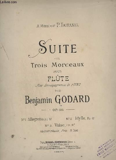 SUITE DE 3 MORCEAUX POUR FLUTE : ALLEGRETTO + IDYLLE + VALSE - AVEC ACCOMPAGNEMENT  DE PIANO - OP.116.
