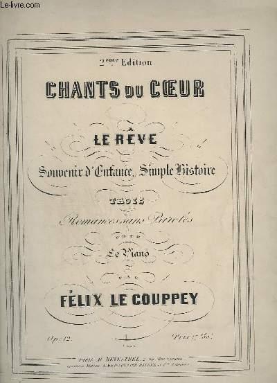 CHANT DU COEUR - LE REVE - SOUVENIR D'ENFANCE, SIMPLE HISTOIRE - ROMANCE SANS PAROLES POUR PIANO - OP.12.
