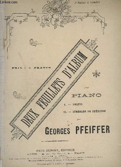 DEUX FEUILLETS D'ALBUM - DUETTO + SERENADE DE CHERUBIN - POUR PIANO.