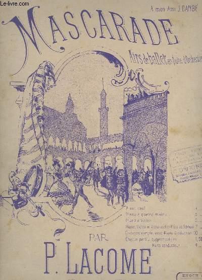 MASCARADE N°1 POUR PIANO - CORTEGE MARCHE - AIRS DE BALLET EN SUITE D'ORCHESTRE.