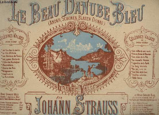 LE BEAU DANUBE BLEU / AN DER SCHONEN BLAUEN DONAU - OP.314.