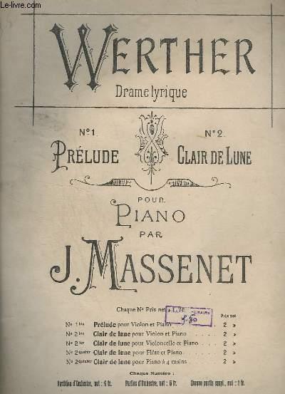 WERTHER - DRAME LYRIQUE N°2 : CLAIR DE LUNE - POUR PIANO.