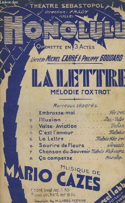 LA LETTRE - MELODIE FOX TROT DE L'OPERETTE HONOLULU.