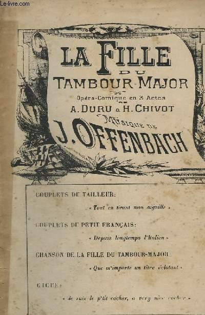 LA FILLE DU TAMBOUR-MAJOR : COUPLETS DU TAILLEUR + COUPLETS DU PETIT FRANCAIS +  CHANSON DE LA FILLE DU TAMBOUR MAJOR + GIGUE - OPERA COMIQUE EN 3 ACTES.