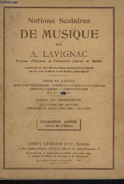 NOTIONS SCOLAIRES DE MUSIQUE - PREMIERE ANNEE : LIVRE DE L'ELEVE.
