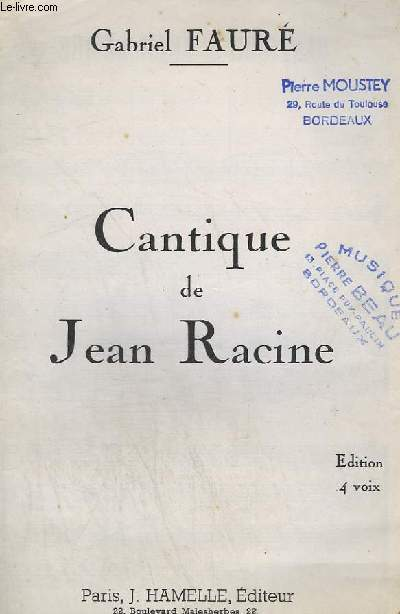 CANTIQUE DE JEAN RACINE - OP.11 - ORGUE + CHANT - EDITION A 4 VOIX.