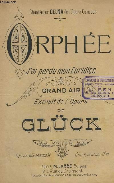 ORPHEE - GRAND AIR - CHANT - J'AI PERDU MON EURIDICE.