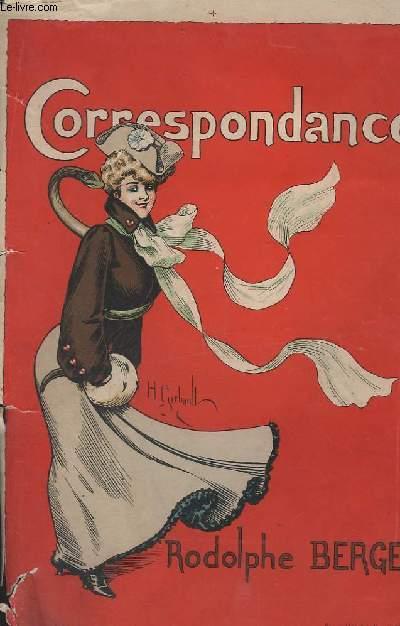CORRESPONDANCE - OPERETTE EN 1 ACTE - JE ME SENS TOUT CHOSE + COUPLETS DE LA PLUIE + VOLE ! VOLE ! + DUETTO DES PETITES ANNONCES + TERZETTO DE LA CORRESPONDANCE + ROMANCE DE LA FEMME HONNETE + DUO-VALSE + COUPLETS DE L'INSPECTEUR + TYROLIENNE...