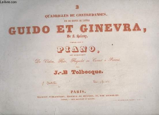 3 QUADRILLES DE CONTREDANSES, SUR LES MOTIFS DE L'OPERA GUIDO ET GINEVRA - POUR PIANO - QUADRILLE N°1.