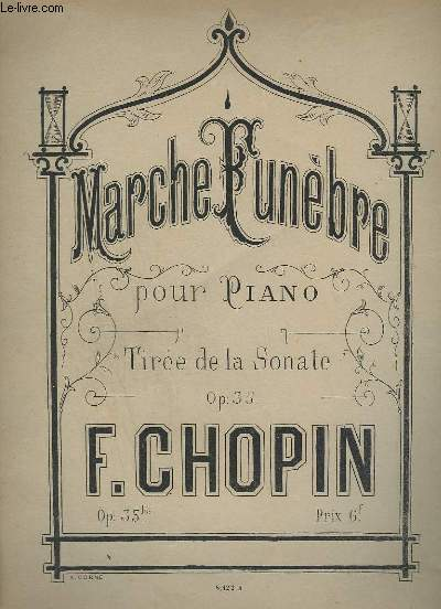 MARCHE FUNEBRE - POUR PIANO - TIREE DE LA SONATE OP.35.