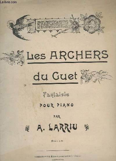 LES ARCHERS DU GUET - FANTAISIE POUR PIANO.