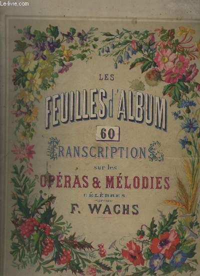 LES FEUILLES D'ALBUM - 60 TRANSCRIPTIONS SUR LES OPERAS ET MELODIES CELEBRES - REUNIS EN 1 ALBUM.