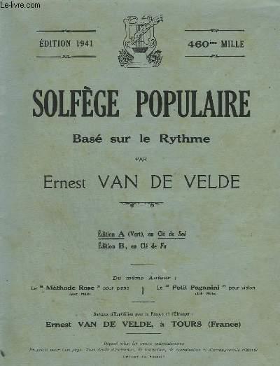 SOLFEGE POPULAIRE BASE SUR LE RYTHME - EDITION A : EN CLE DE SOL - EDITION 1941 - 460° MILLE.